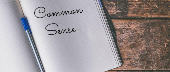 Whatever Happened to Common Sense?